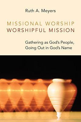 Missional Worship  Worshipful Mission PDF