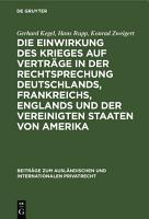 Die Einwirkung des Krieges auf Vertr  ge in der Rechtsprechung Deutschlands  Frankreichs  Englands und der Vereinigten Staaten von Amerika PDF