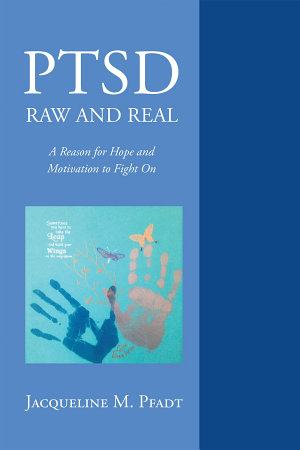 PTSD Raw and Real  A Reason for Hope and Motivation To Fight On