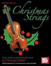Christmas Strings: Viola, Violin 3 & Ensemble Score: Viola, Violin 3 and Ensemble Score