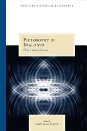 Philosophy in Dialogue: Plato's Many Devices