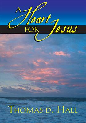 A Heart for Jesus