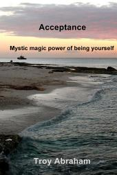 Acceptance: Mystic magic power of being yourself