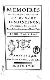 Memoires pour servir à l'histoire de madame de Maintenon, et a celle du siecle passé. Tome premier [sixiéme]: Volume3