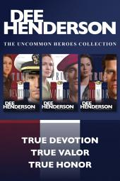 The Uncommon Heroes Collection: True Devotion / True Valor / True Honor