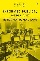 Informed Publics  Media and International Law PDF