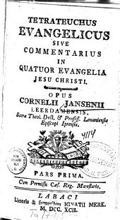 Tetrateuchus evangelicus: sive commentarius in quatuor evangelia Jesu Christi, Volume 1