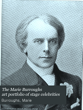 The Marie Burroughs Art Portfolio of Stage Celebrities: A Collection of Photographs of the Leaders of Dramatic and Lyric Art
