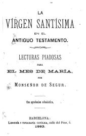 La Virgen Santisima en el Nuevo Testamento: lecturas piadosas para el mes de Maria