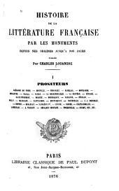 Histoire de la littérature française par les monuments: depuis ses origines jusqu'à nos jours