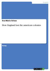 How England Lost The American Colonies Book PDF
