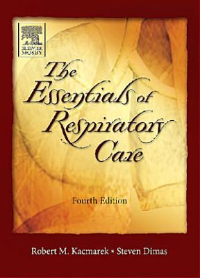 The Essentials of Respiratory Care PDF
