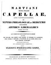 De nuptiis Philologiae et Mercurii et de septem artibus liberalibus Libri novem ...