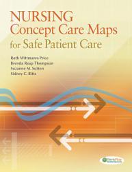 Nursing Concept Care Maps For Safe Patient Care Book PDF
