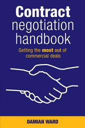 Contract Negotiation Handbook: Getting the Most Out of Commercial Deals