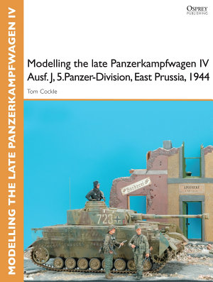 Modelling the late Panzerkampfwagen IV Ausf  J  5 Panzer Division  East Prussia  1944