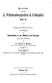 Bericht aus dem K. Württembergischen 4. Feldspital: 1870 - 71