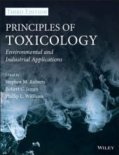 Principles of Toxicology: Environmental and Industrial Applications, Edition 3