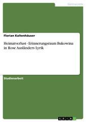 Heimatverlust - Erinnerungsraum Bukowina in Rose Ausländers Lyrik