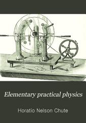 Elementary Practical Physics: A Guide for the Physical Laboratory