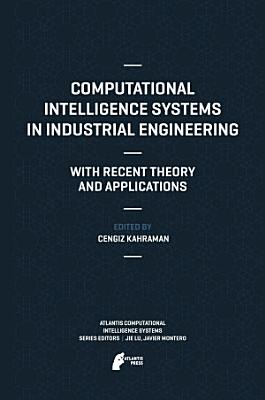 Computational Intelligence Systems in Industrial Engineering PDF