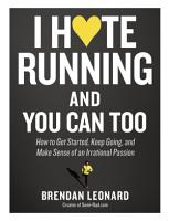 I Hate Running and You Can Too PDF