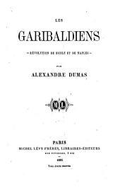 Les Garibaldiens: révolution de Sicile et de Naples