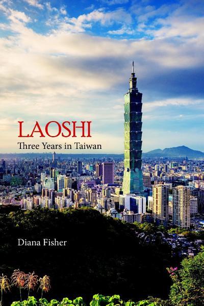 LAOSHI  Three Years in Taiwan