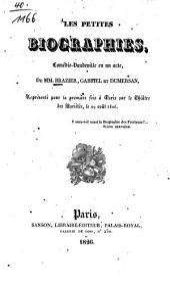 Les petites biographies: Comédie-Vaudeville en un acte