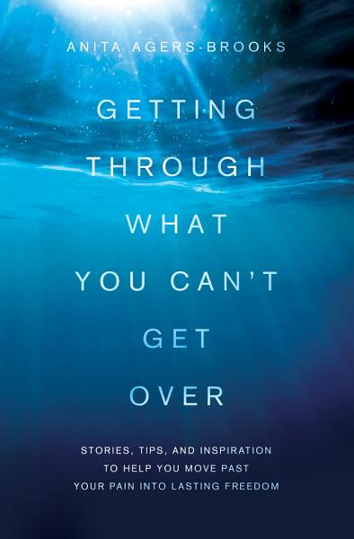 Download Getting Through What You Can t Get Over Book