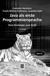 Java als erste Programmiersprache: Vom Einsteiger zum Profi, Ausgabe 5