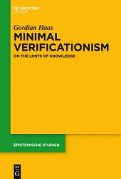 Minimal Verificationism: On the Limits of Knowledge