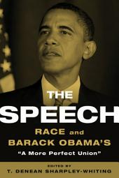 The Speech: Race and Barack Obama's 'A More Perfect Union'