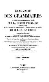 Grammaire des grammaires: ou, Analyse raisonée des meilleurs traités sur la langue française ...