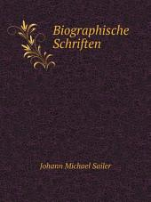 Biographische Schriften: Band 1