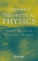 Compendium of Theoretical Physics PDF