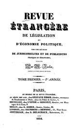 Revue étrangère de législation et d'économie politique: par une réunion de jurisconsultes et de publicistes français et étrangers, Volume 1