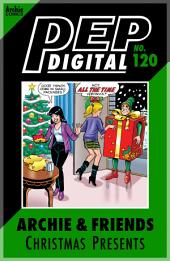 Pep Digital Vol. 120: Archie & Friends Christmas Presents