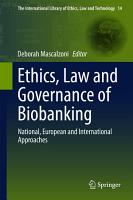 Ethics  Law and Governance of Biobanking PDF
