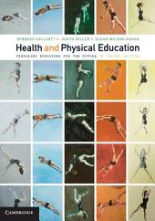 Health and Physical Education: Preparing Educators for the Future, Edition 2