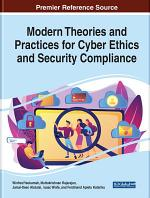 Modern Theories and Practices for Cyber Ethics and Security Compliance