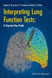 Interpreting Lung Function Tests: A Step-by Step Guide