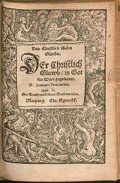 Das Christlich Selen Gärtlin: Der Christlich Glawb in Gottes Wort gegründet