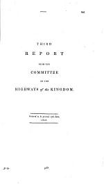 First (second, third) Report from the Committee on the Highways of the Kingdom. Ordered to be printed the 11th of May, 1808 (the 30th of May, the 19th June, 1808). [With appendices.]