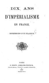 Dix ans d'imperialisme en France: impressions d'un Flâneur