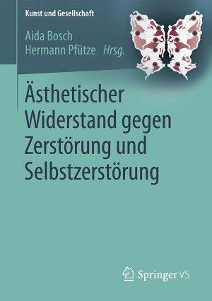 sthetischer Widerstand gegen Zerst  rung und Selbstzerst  rung PDF