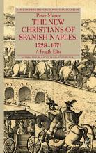 The New Christians of Spanish Naples 1528 1671 PDF