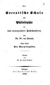 Die Socratische Schule: oder, Philosophie für das neunzehnte Jahrhundert