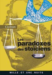 Les Paradoxes des stoïciens: (à l'attention de Brutus)