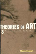 Theories of Art  From Impressionism to Kandinsky PDF
